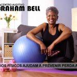 EXERCÍCIOS FÍSICOS AJUDAM A PREVENIR PERDA AUDITIVA
